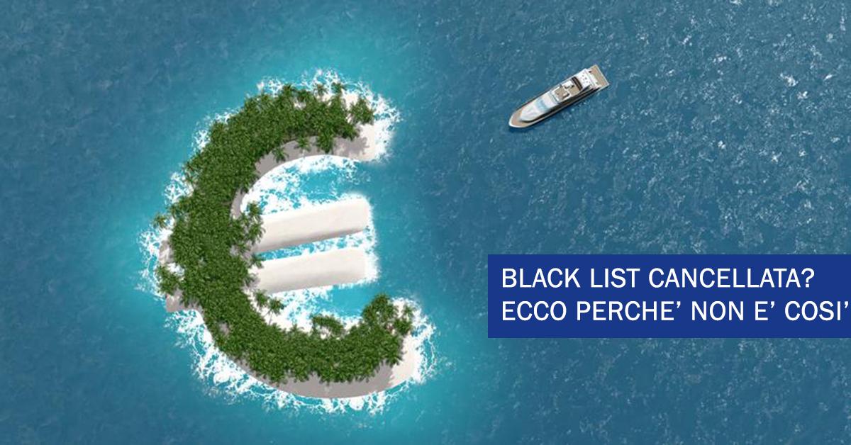 Cancellata la Black List dei paradisi fiscali? Ecco perché NON è proprio come ti dicono