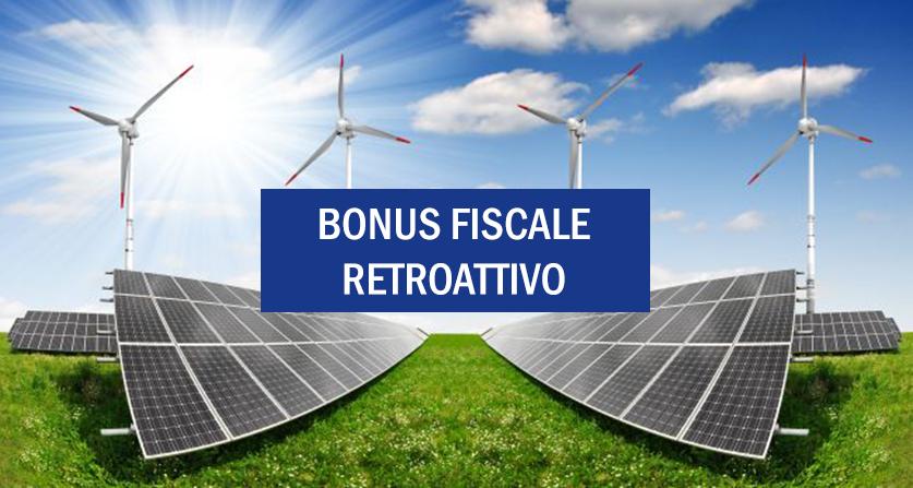 Energie rinnovabili: in pochissimi conoscono questo Bonus Fiscale retroattivo