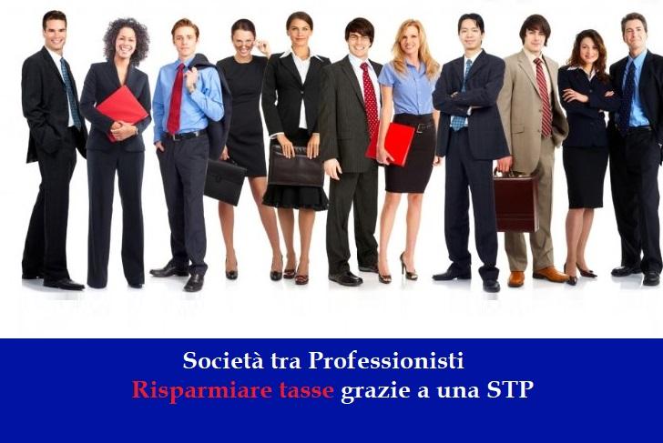 Società tra professionisti: Ecco come risparmiare tasse con una STP